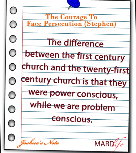 JOSHUA'S NOTE – THE COURAGE TO FACE PERSECUTION (STEPHEN)