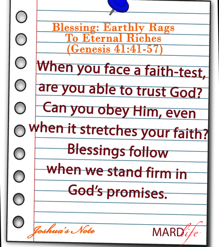 Blessing: Earthly Rags To Eternal Riches (Genesis 41:41-57) – JOSHUA'S NOTE