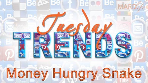 MONEY HUNGRY SNAKE – TUESDAY TRENDS (repost)