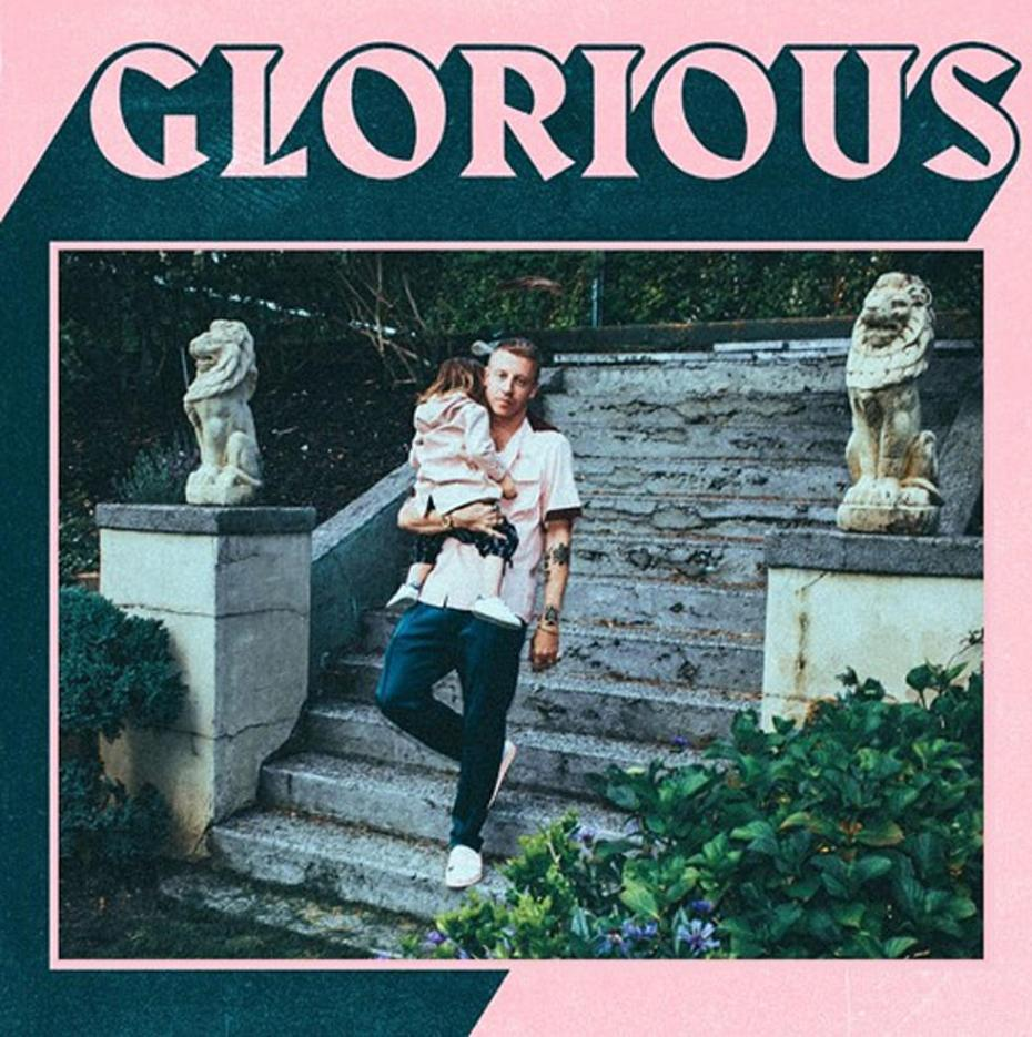 Glorious – Macklemore (Song Of The Day)