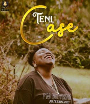 Case – Teni (Song Of The Day)