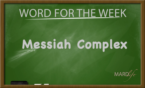 Messiah-Complex (Word For The Week)