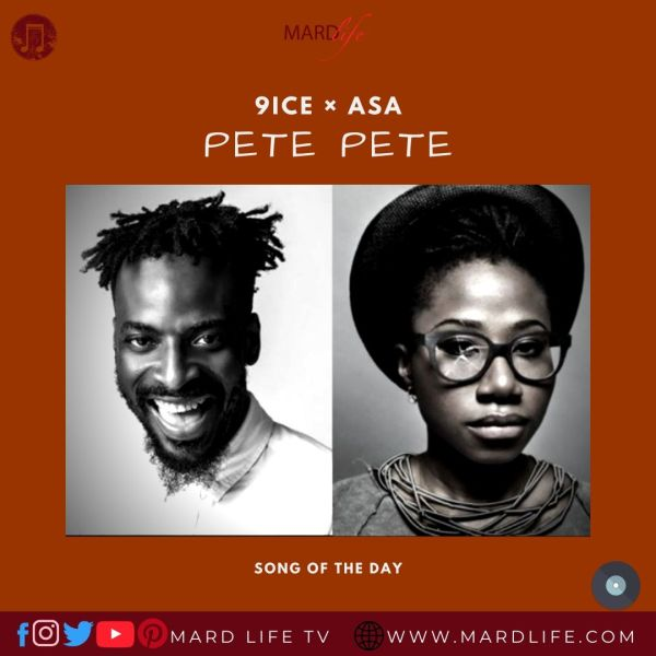 Pete Pete – 9ice × Asa (Song Of The Day)
