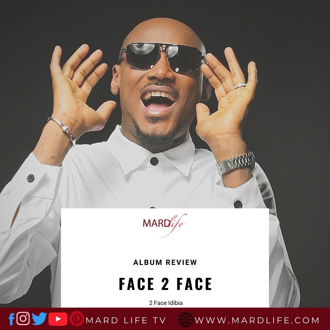 Face 2 Face, 2 Face, 2 Baba, 2 Face Idibia, Innocent idibia, Album, Afro Pop, Afro Beats, Legend, Album Review, Kennis Music, Annie Idibia,