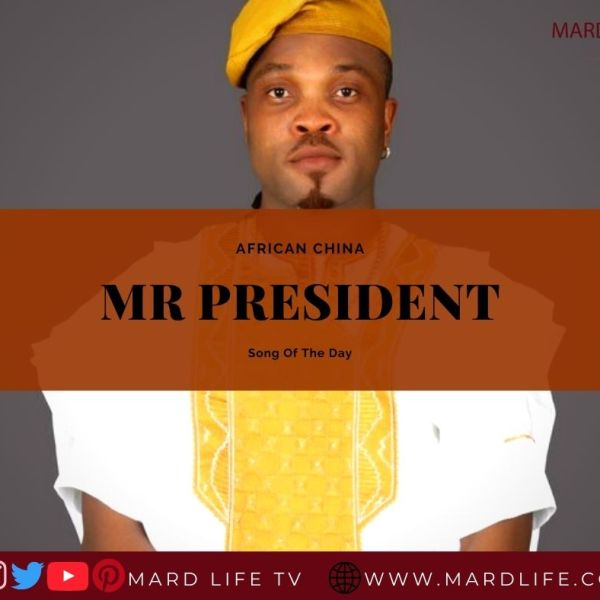 Mr President - African China (Song Of The Day)