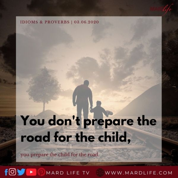 Prepare The Child For The Road (IDIOMS AND PROVERBS)