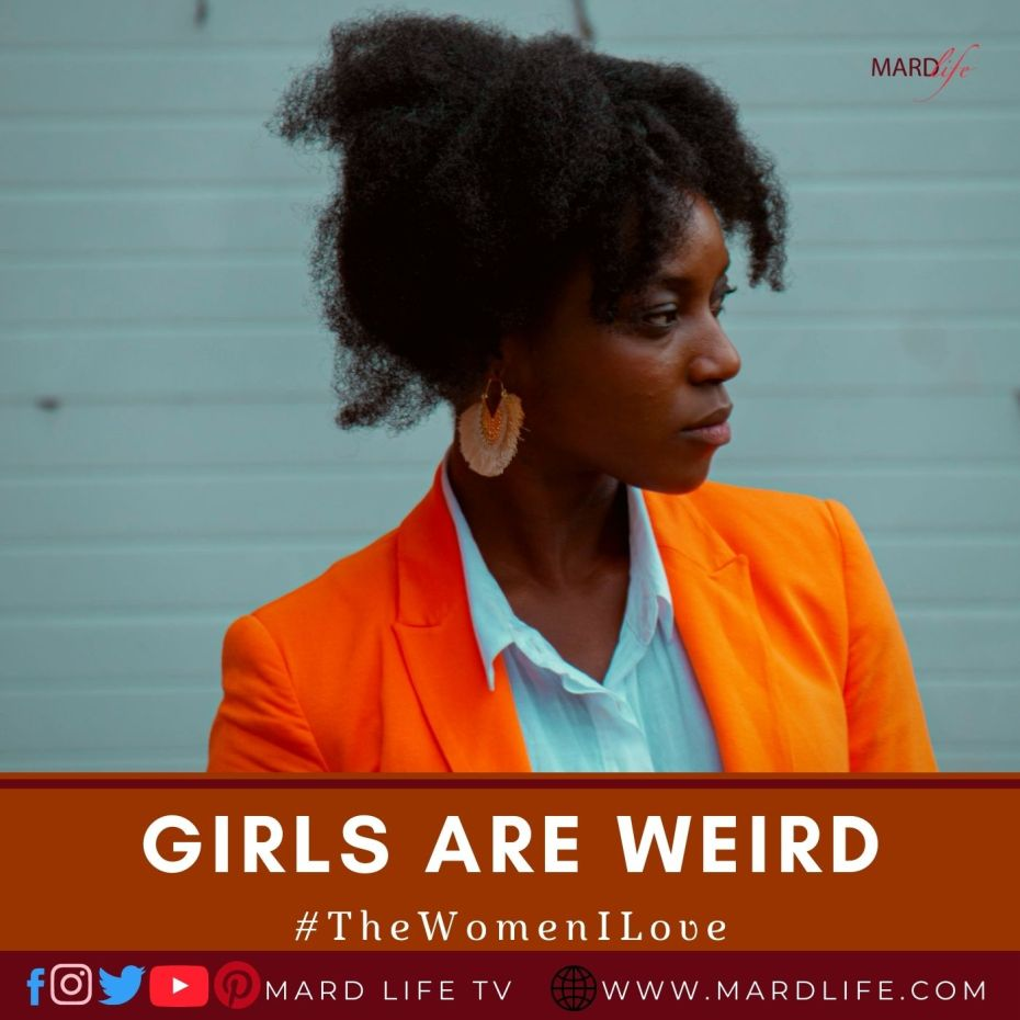 Girls Are Weird (The Women I Love)