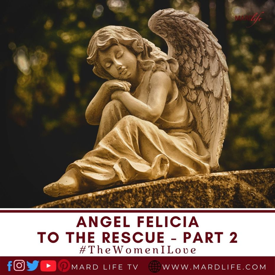 Angel Felicia To The Rescue – Part 2 (The Women I Love)