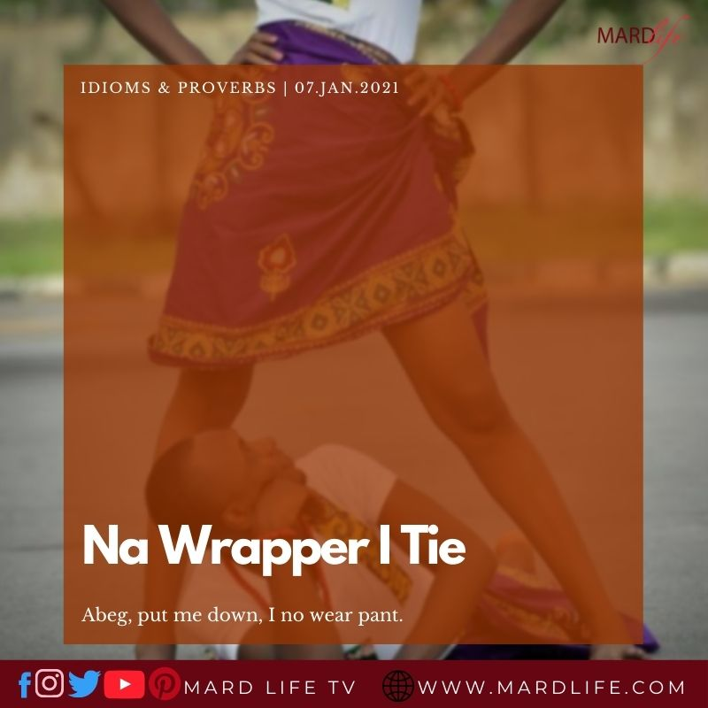Na Wrapper I Tie (IDIOMS AND PROVERBS)