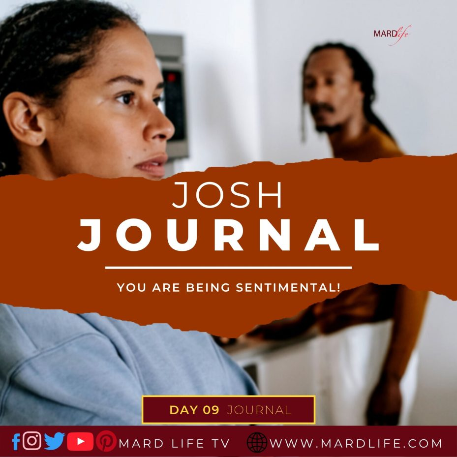 You Are Being Sentimental! – Josh Journal