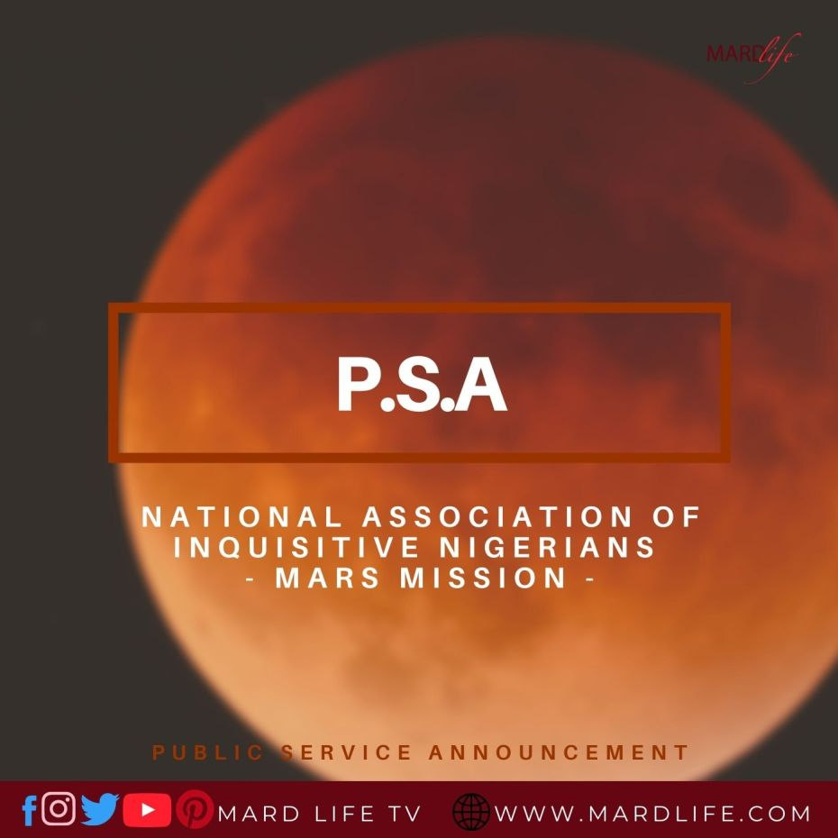 PSA: National Association Of Inquisitive Nigerians – MARS Mission