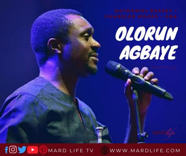Olorun Agbaye – Nathaniel Bassey × Chandler Moore × Oba (Song Of The Day)