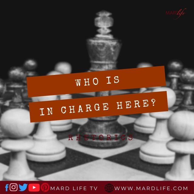 Who Is In Charge Here? – RHETORICS