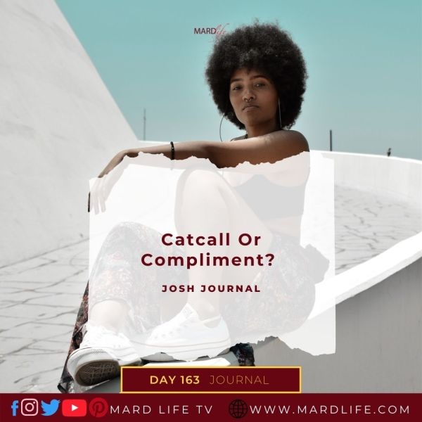 Catcall Or Compliment? - Josh Journal