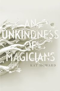 Book cover for An Unkindness of Magicians by Kat Howard