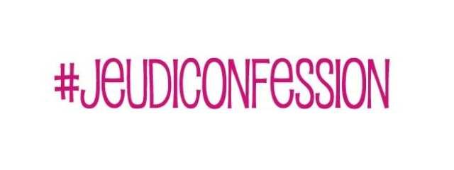 #jeudiconfession