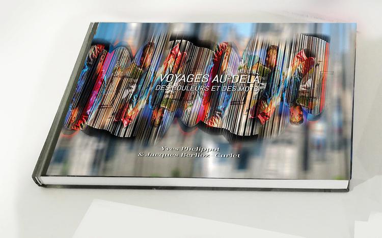Voyages au-delà des couleurs et des mots - Yves Phelippot