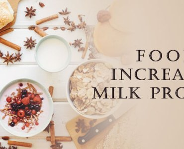 Foods That Increase Breast Milk Production