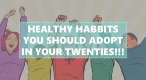 8 Healthy Habits to Cultivate in your 20s