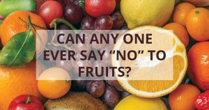 No to Fruits? These 5 Health Hazards are Waiting for You