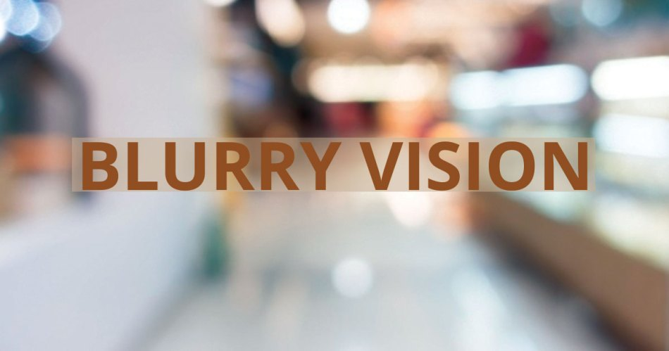 blurry vision