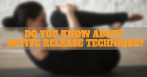 Problems that can be Addressed by Active Release Technique