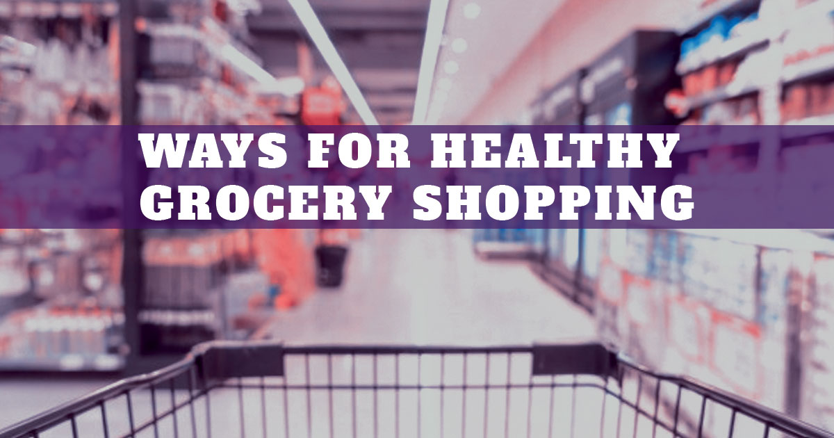 Steps of Healthy Grocery Shopping