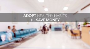 5 Everyday Habits to Cut Down Hospital Expenditures