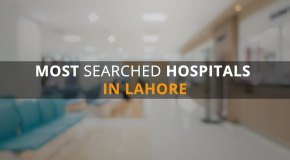 8 Most Searched Hospitals in Lahore