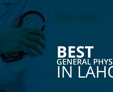 5 Best General Physicians In Lahore