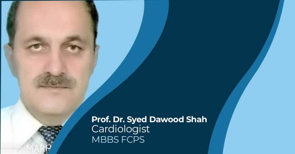 Prof. Dr. Syed Dawood Shah cardiologist
