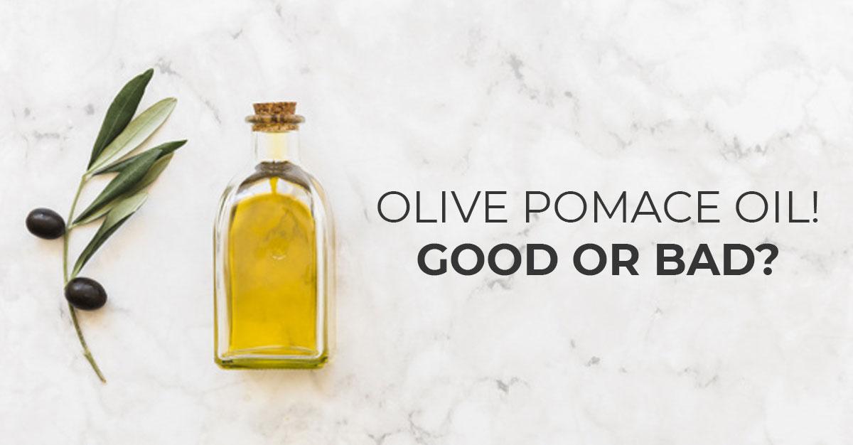 olive pomace oil