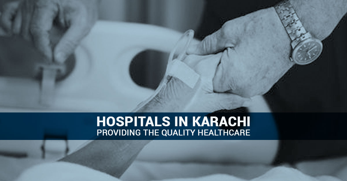 Hospitals in Karachi Providing Healthcare