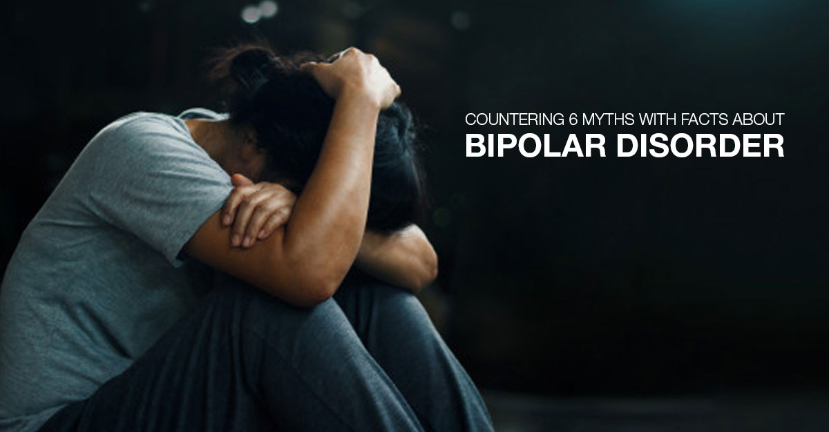 Countering 6 Myths and Facts about Bipolar Disorder