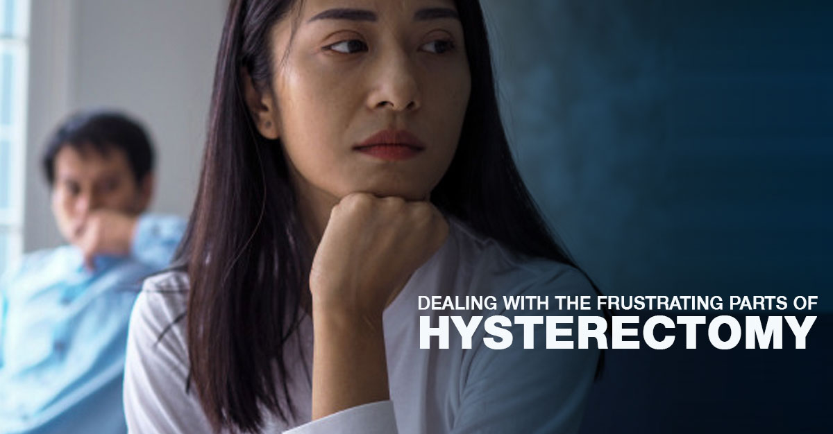 Frustrating Parts of Hysterectomy