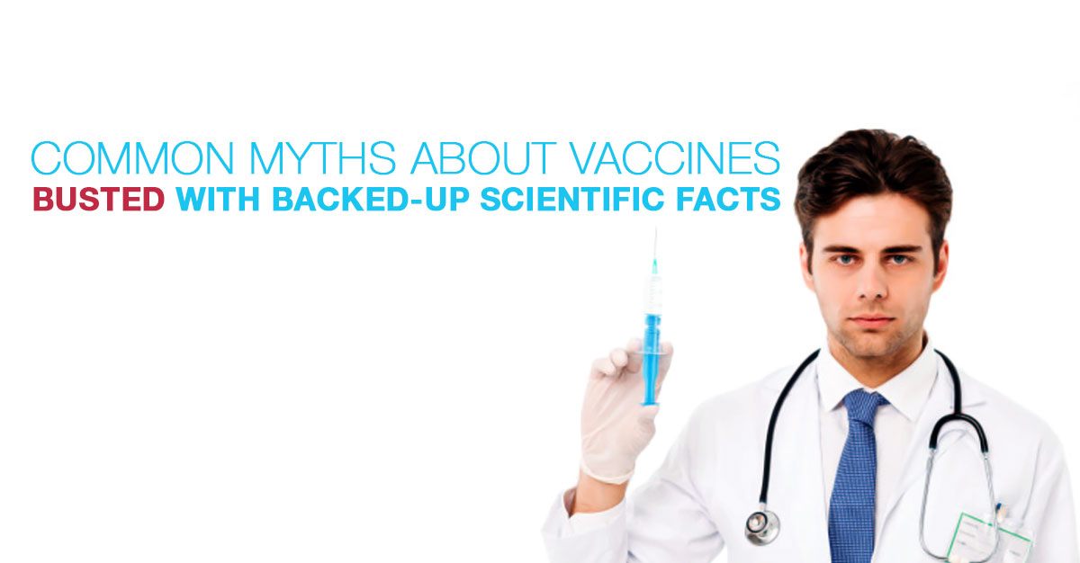 Busting 6 Common Myths about Vaccines with Backed-Up Scientific Facts