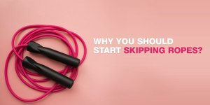 Why You Should Start Skipping Ropes