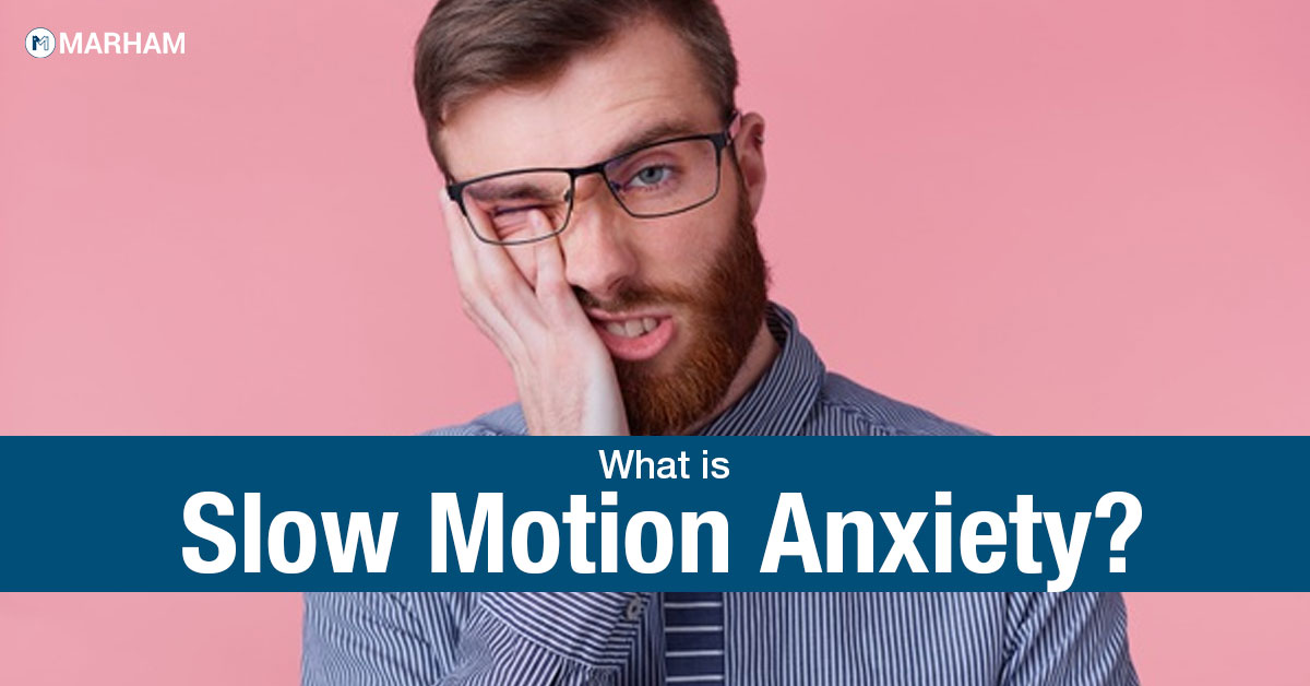 Slow Motion Anxiety