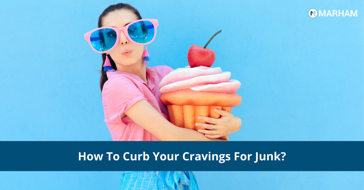 How To Curb Your Cravings For Junk?