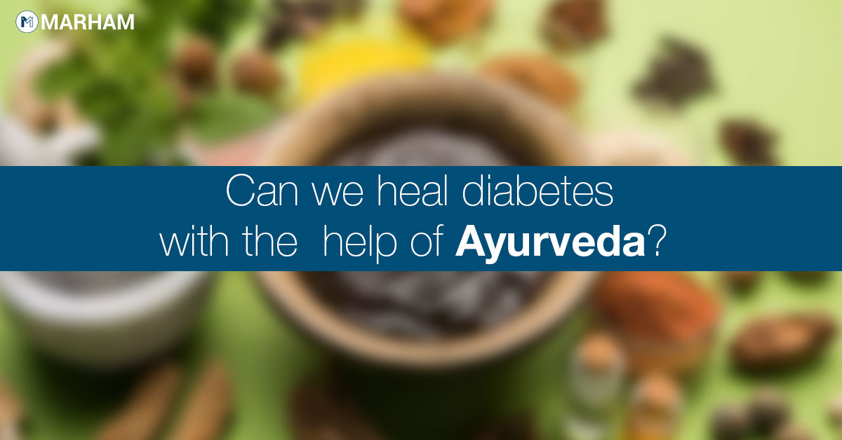 Can We Heal Diabetes with the Help of Ayurveda?