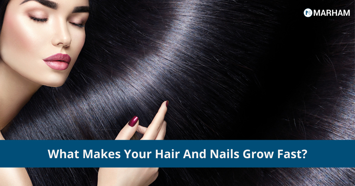 What Makes Your Hair And Nails Grow Fast?