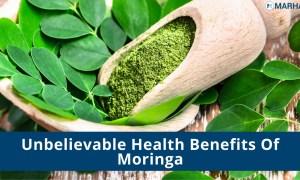 5 Unbelievable Health Benefits Of Moringa