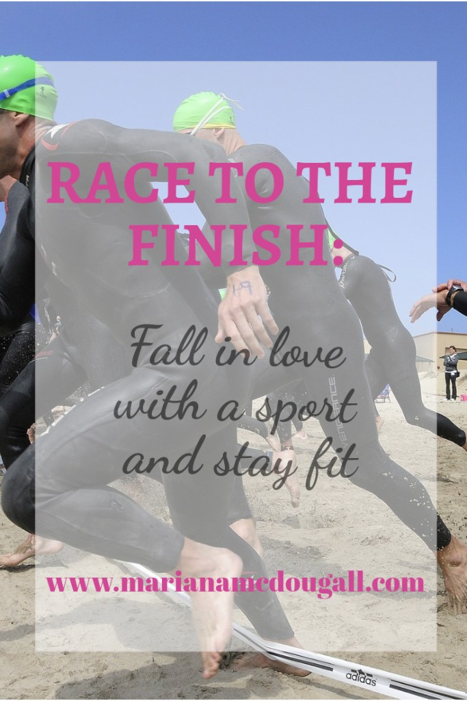 Race to the finish: fall in love with a sport and stay fit, www.marianamcdougall.com