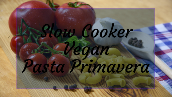 Slow Cooker Vegan Pasta Primavera