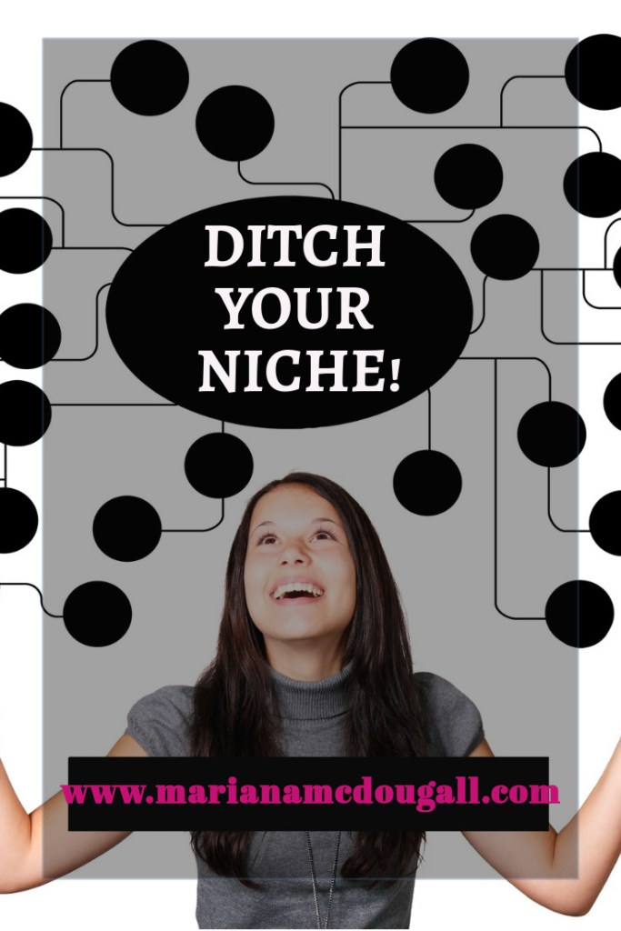 Ditch your niche, www.marianamcdougall.com