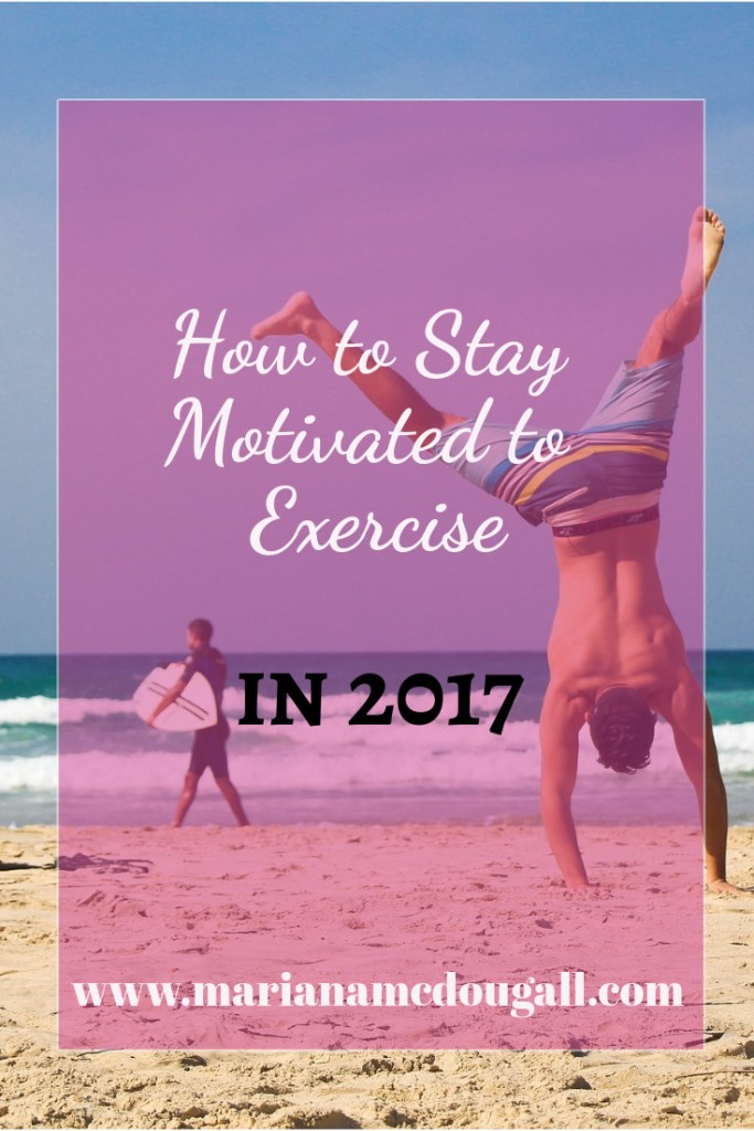 how to stay motivated to exercise in 2017