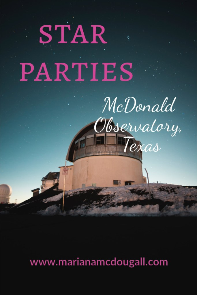 "Pinterest title image. Pink and white lettering read: ""Star Parties McDonald Obseratory, Texas, www.marianamcdougall.com."" Background photo of a telescope. Photo by Steve Halama on Unsplash"