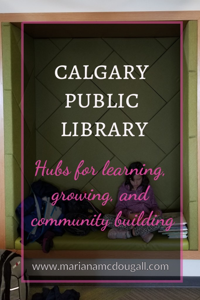 Calgary Public Library: Hubs for learning, growing, and community building, www.marianamcdougall.com. Background photo by Mariana Abeid-McDougall shows a 9-year-old girl reading a book in a reading nook at the Crowfoot branch of the Calgary Public Library.