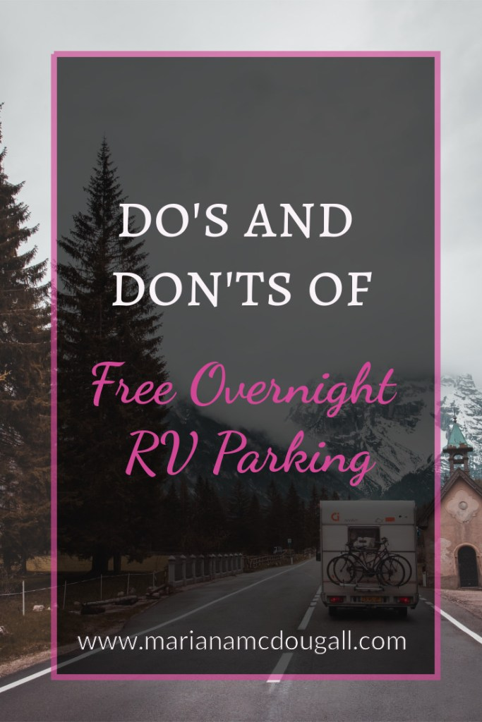 Do's and don'ts of free overnight RV parking, www.marianamcdougall.com. Background photo by Rota Alternativa on Unsplash: an RV driving down a road, pine trees on the left and a church-like building on the right. Bicycles on the back of the RV.