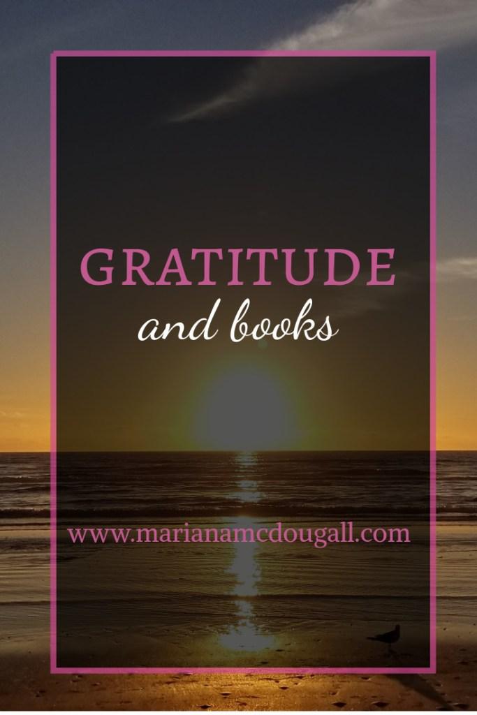 Gratitude and books, www.marianamcdougall.com